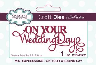 Mini Expressions Collection - On Your Wedding Day Die